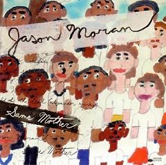 Same Mother - Jason Moran