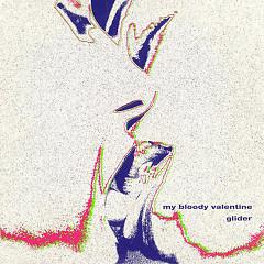 Glider (EP) - My Bloody Valentine
