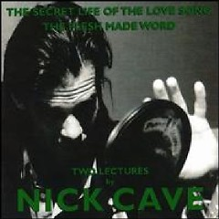 The Secret Life Of The Love Song - Nick Cave