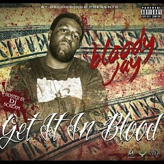 Get It In Blood - Bloody Jay