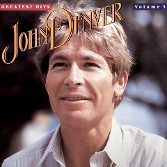 John Denver's Greatest Hits Volume 3 - John Denver