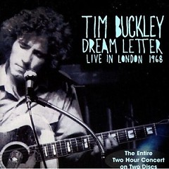 Dream Letter (Live in London, 1968) (CD1) - Tim Buckley