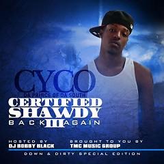 Certified Shawdy 3 (CD1) - Cyco