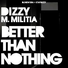 Better Than Nothing (CD2) - Dizzy M. Militia