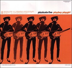 Playboy Playgirl - Pizzicato Five
