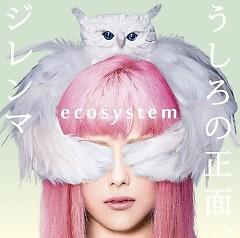 Ushiro no Shomen, Dilemma - Ecosystem