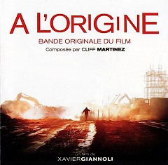 A L'origine OST (P.1) - Cliff Martinez