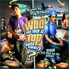 Who The F*ck Is Top Dolla Sweizy (CD1) - Topdolla Sweizy