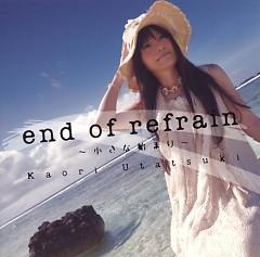 End of refrain ~Chiisana Hajimari~ - Kaori Utatsuki
