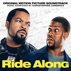Ride Along OST (P.2) - Christopher Lennertz