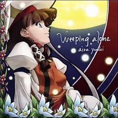 Weeping Alone - Aira Yuuki
