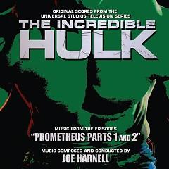 The Incredible Hulk Prometheus The Incredible Hulk Prometheus Part 1 -2 OST (P.2) - Joe Harnell
