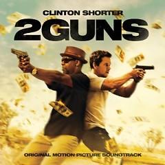 2 Guns OST  - Clinton Shorter
