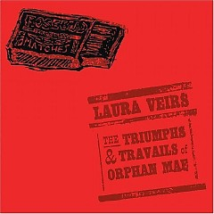 The Triumphs and Travails of Orphan Mae - Laura Veirs