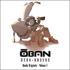 OBAN STAR-RACERS Bande Originale ~ Volume 1 - AKINO