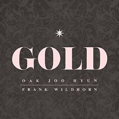 Gold (Single) - Ock Ju Hyun