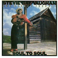 The Complete Epic Recordings Collection CD 8 - Soul To Soul  - Stevie Ray Vaughan,Double Trouble