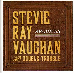 The Complete Epic Recordings Collection CD 11 - Archives (No. 1) - Stevie Ray Vaughan,Double Trouble