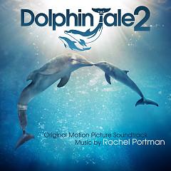Dolphin Tale 2 OST  - Rachel Portman