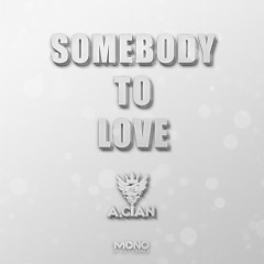 Somebody To Love - A.cian