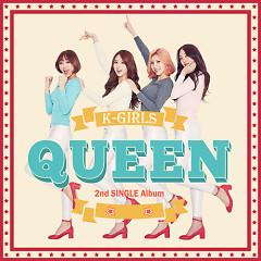 Queen  - K-Girls