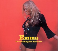 Crickets Sing for Anamaria - Emma Bunton