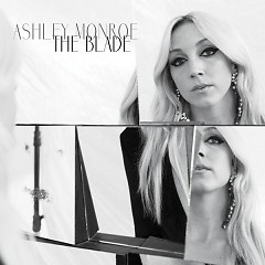 The Blade - Ashley Monroe