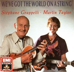 We've Got The World On A String - Stephanie Grappelli,Martin Taylor