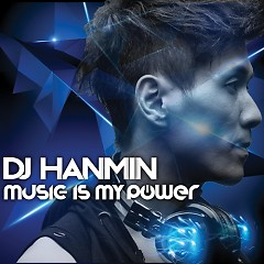 Music Is My Power - DJ Hanmin