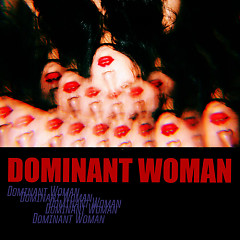 Dominant Woman (Single) - Wa$$up