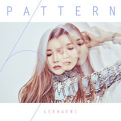 Pattern (Single) - Lee Hae Ri