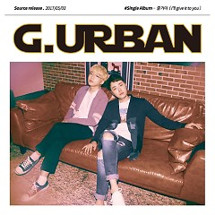 I'll Give It To You (Single) - G.URBAN