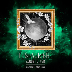 It's Alright (Acoustic Ver.) (Single) - Matroos