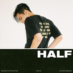 H.A.L.F (Have.A.Little.Fun) - Sik-K