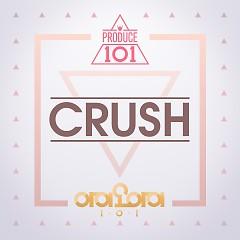 Crush (Single) - PRODUCE 101