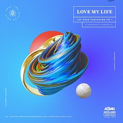 Love My Life (Single) - Jay Park