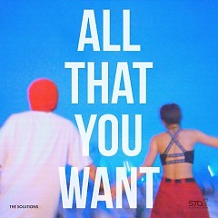 All That You Want – SM Station (Single) - The Solutions
