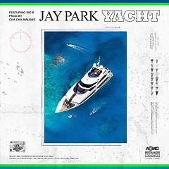 Yatch (Single) - Jay Park