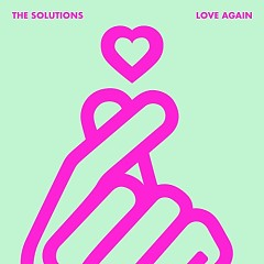 Love Again (Single) - The Solutions