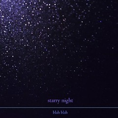 Starry Night (Single) - Blah Blah