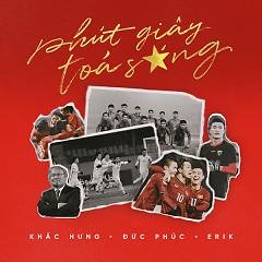 Phút Giây Tỏa Sáng (Single) - Khắc Hưng, ERIK, Đức Phúc