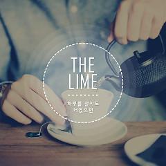 Haluleul Sal Ado Neoyeoss Eumyeon ( 하루를 살아도 너였으면) - The Lime