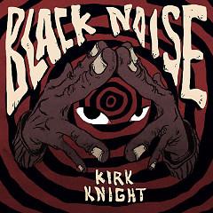 Black Noise - Kirk Knight