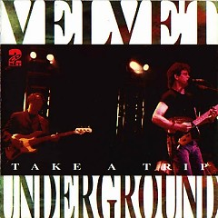Take A Trip (CD2) - The Velvet Underground