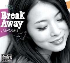 Break Away - Fukui Mai