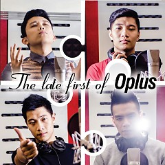 The Late First Of O-Plus