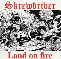 Land On Fire - Skrewdriver