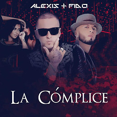 La Cómplice (Single) - Alexis & Fido