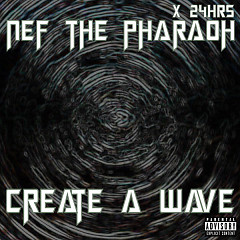 Create A Wave (Single) - Nef The Pharaoh