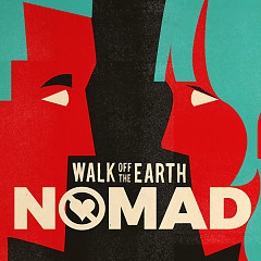 Nomad (Single) - Walk Off The Earth